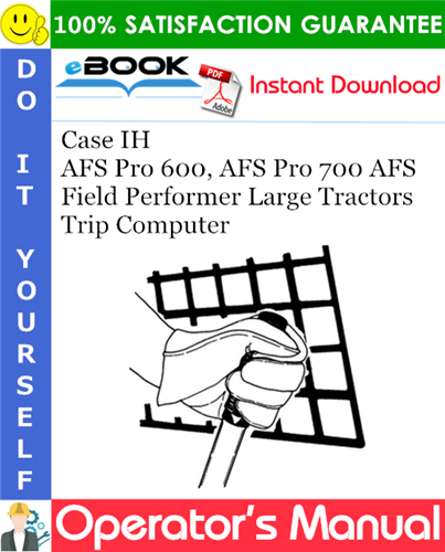Thumbnail ☆☆ Best ☆☆ Case IH AFS Pro 600, AFS Pro 700 AFS Field Performer Large Tractors Trip Computer Software Operating Guide