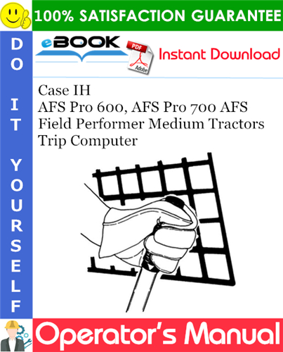 Thumbnail Case IH AFS Pro 600, AFS Pro 700 AFS Field Performer Medium Tractors Trip Computer Software Operating Guide