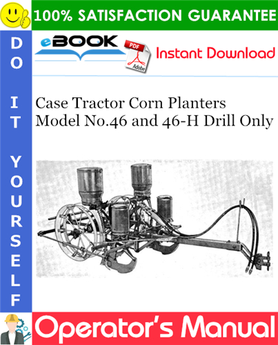 Thumbnail ☆☆ Best ☆☆ Case Tractor Corn Planters Model No.46 and 46-H Drill Only Operators Manual