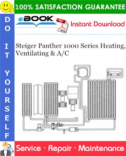 Thumbnail ☆☆ Best ☆☆ Steiger Panther 1000 Series Heating, Ventilating & A/C Service Repair Manual