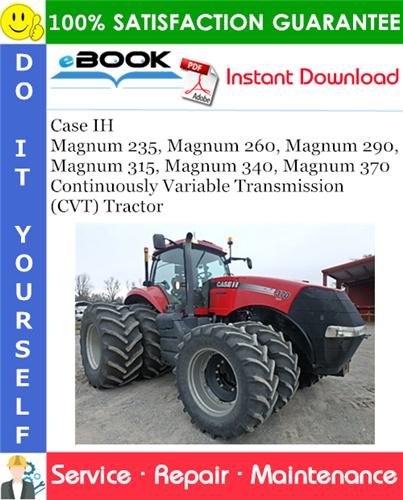 Thumbnail ☆☆ Best ☆☆ Case IH Magnum 235, Magnum 260, Magnum 290, Magnum 315, Magnum 340, Magnum 370 Continuously Variable Transmission (CVT) Tractor Service Repair Manual