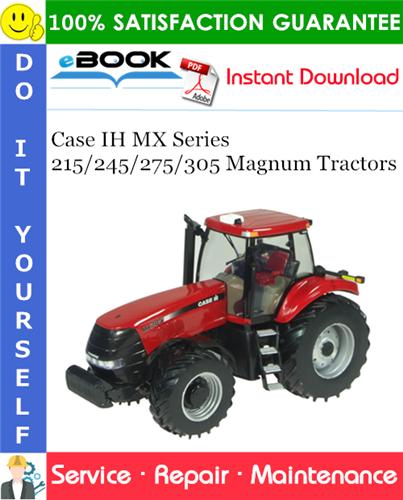 Thumbnail ☆☆ Best ☆☆ Case IH MX Series 215/245/275/305 Magnum Tractors Service Repair Manual
