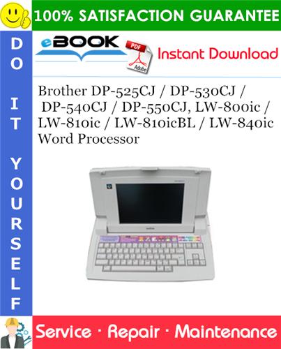 Thumbnail ☆☆ Best ☆☆ Brother DP-525CJ / DP-530CJ / DP-540CJ / DP-550CJ, LW-800ic / LW-810ic / LW-810icBL / LW-840ic Word Processor Service Repair Manual
