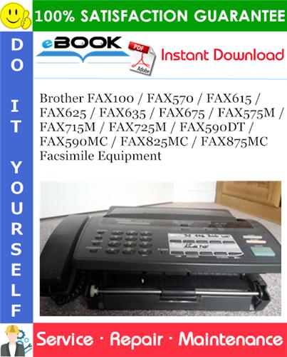 Thumbnail ☆☆ Best ☆☆ Brother FAX100 / FAX570 / FAX615 / FAX625 / FAX635 / FAX675 / FAX575M / FAX715M / FAX725M / FAX590DT / FAX590MC / FAX825MC / FAX875MC Facsimile Equipment Service