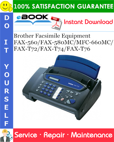 Thumbnail ☆☆ Best ☆☆ Brother FAX-560/FAX-580MC/MFC-660MC/FAX-T72/FAX-T74/FAX-T76 Facsimile Equipment Service Repair Manual