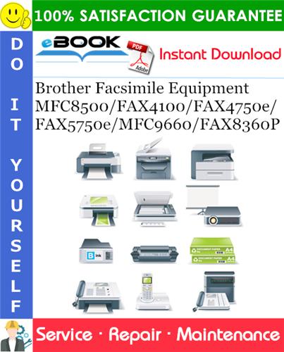 Thumbnail ☆☆ Best ☆☆ Brother MFC8500/FAX4100/FAX4750e/FAX5750e/MFC9660/FAX8360P Facsimile Equipment Service Repair Manual