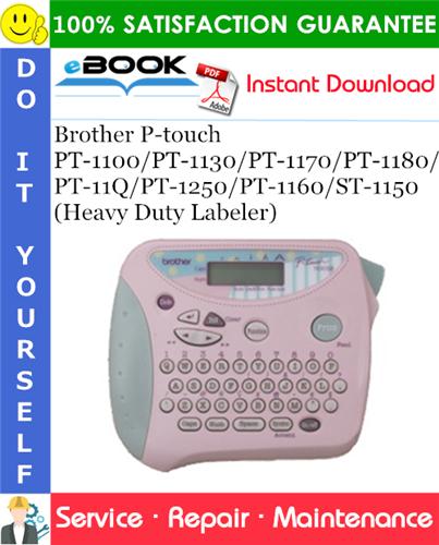 Thumbnail ☆☆ Best ☆☆ Brother P-touch PT-1100/PT-1130/PT-1170/PT-1180/PT-11Q/PT-1250/PT-1160/ST-1150 (Heavy Duty Labeler) Service Repair Manual