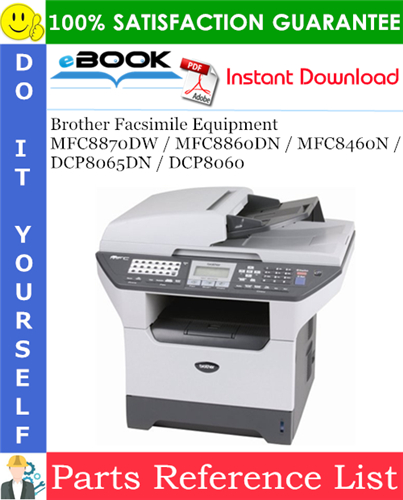 Thumbnail ☆☆ Best ☆☆ Brother Facsimile Equipment MFC8870DW / MFC8860DN / MFC8460N / DCP8065DN / DCP8060 Parts Reference List