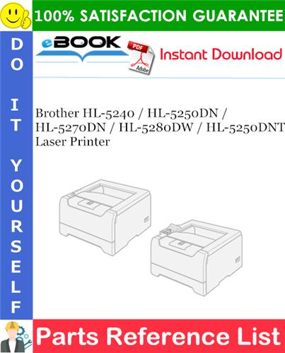 Thumbnail ☆☆ Best ☆☆ Brother HL-5240 / HL-5250DN / HL-5270DN / HL-5280DW / HL-5250DNT Laser Printer Parts Reference List