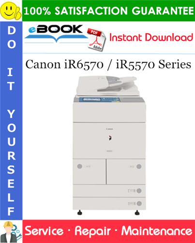 Thumbnail ☆☆ Best ☆☆ Canon iR6570 / iR5570 Series Service Repair Manual + Parts Catalog