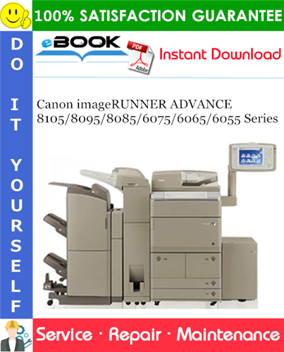 Thumbnail ☆☆ Best ☆☆ Canon imageRUNNER ADVANCE 8105/8095/8085/6075/6065/6055 Series Service Repair Manual + Parts Catalog