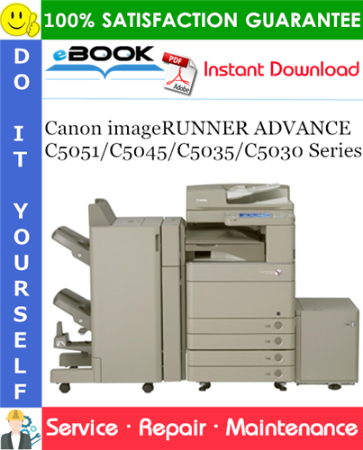 Thumbnail ☆☆ Best ☆☆ Canon imageRUNNER ADVANCE C5051/C5045/C5035/C5030 Series Service Repair Manual + Parts Catalog + Circuit Diagram