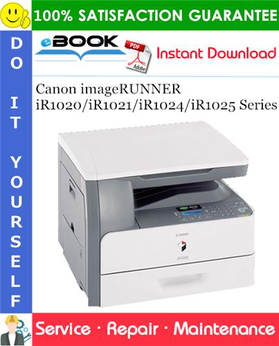 Thumbnail ☆☆ Best ☆☆ Canon imageRUNNER iR1020/iR1021/iR1024/iR1025 Series Service Repair Manual