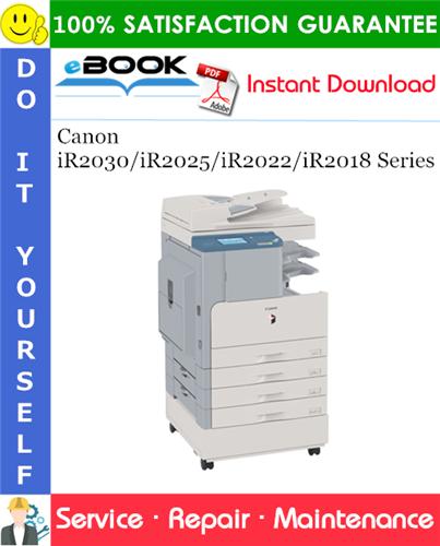 Thumbnail ☆☆ Best ☆☆ Canon iR2030/iR2025/iR2022/iR2018 Series Service Repair Manual + Parts Catalog