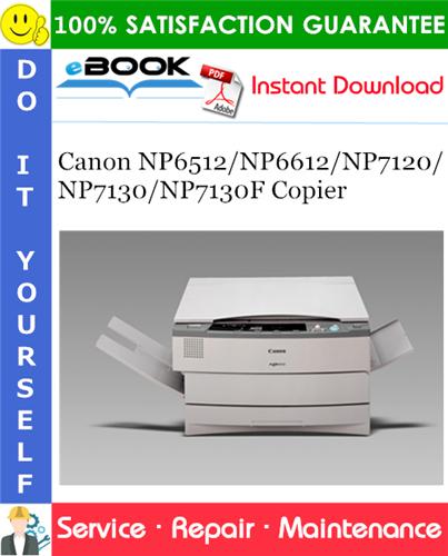 Thumbnail ☆☆ Best ☆☆ Canon NP6512 / NP6612 / NP7120 / NP7130 / NP7130F Copier Service Repair Manual + Service Handbook + Parts Catalog