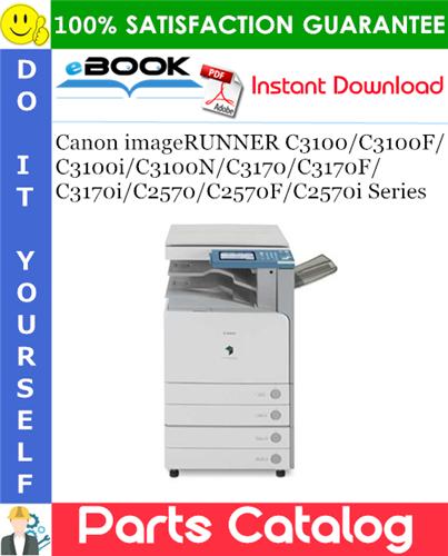 Thumbnail ☆☆ Best ☆☆ Canon imageRUNNER C3100/C3100F/C3100i/C3100N/C3170/C3170F/C3170i/C2570/C2570F/C2570i Series Parts Catalog Manual