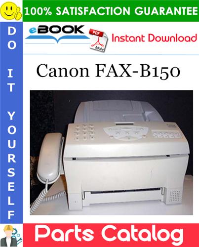 Thumbnail ☆☆ Best ☆☆ Canon FAX-B150 Parts Catalog Manual