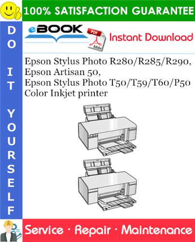 Thumbnail ☆☆ Best ☆☆ Epson Stylus Photo R280/R285/R290, Epson Artisan 50, Epson Stylus Photo T50/T59/T60/P50 Color Inkjet printer Service Repair Manual