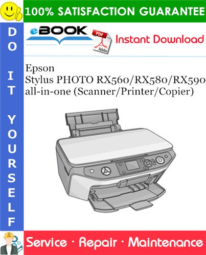 Thumbnail ☆☆ Best ☆☆ Epson Stylus PHOTO RX560/RX580/RX590 all-in-one (Scanner/Printer/Copier) Service Repair Manual