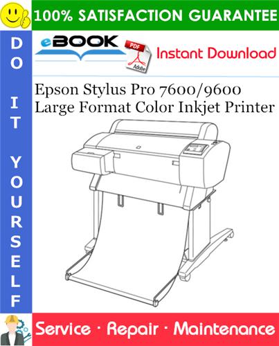Thumbnail ☆☆ Best ☆☆ Epson Stylus Pro 7600/9600 Large Format Color Inkjet Printer Service Repair Manual