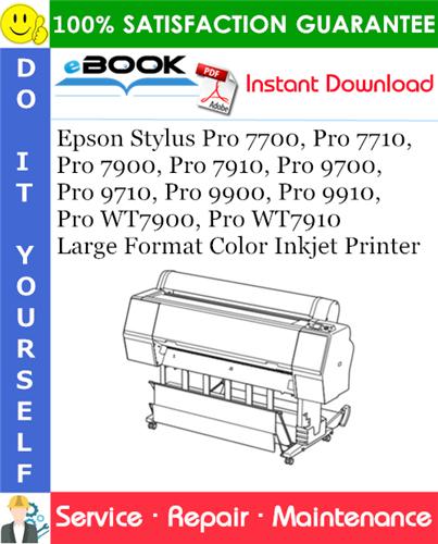 Thumbnail ☆☆ Best ☆☆ Epson Stylus Pro 7700, Pro 7710, Pro 7900, Pro 7910, Pro 9700, Pro 9710, Pro 9900, Pro 9910, Pro WT7900, Pro WT7910 Large Format Color Inkjet Printer Service Rep