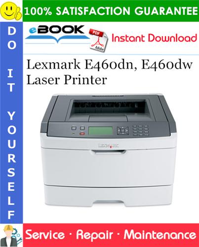 Thumbnail ☆☆ Best ☆☆ Lexmark E460dn, E460dw Laser Printer Service Repair Manual