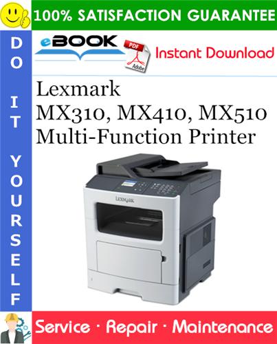 Thumbnail ☆☆ Best ☆☆ Lexmark MX310, MX410, MX510 Multi-Function Printer Service Repair Manual