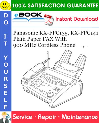 Thumbnail ☆☆ Best ☆☆ Panasonic KX-FPC135, KX-FPC141 Plain Paper FAX With 900 MHz Cordless Phone Service Repair Manual