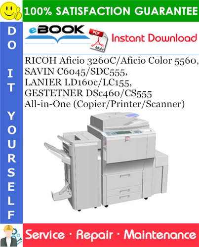 Thumbnail ☆☆ Best ☆☆ RICOH Aficio 3260C/Aficio Color 5560, SAVIN C6045/SDC555, LANIER LD160c/LC155, GESTETNER DSc460/CS555 All-in-One (Copier/Printer/Scanner) Service Repair Manual +