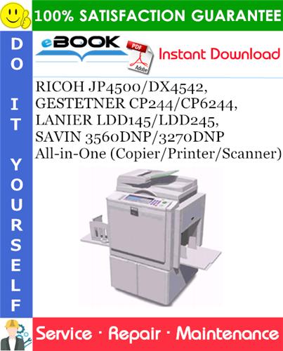 Thumbnail ☆☆ Best ☆☆ RICOH JP4500/DX4542, GESTETNER CP244/CP6244, LANIER LDD145/LDD245, SAVIN 3560DNP/3270DNP All-in-One (Copier/Printer/Scanner) Service Repair Manual + Parts Catalo