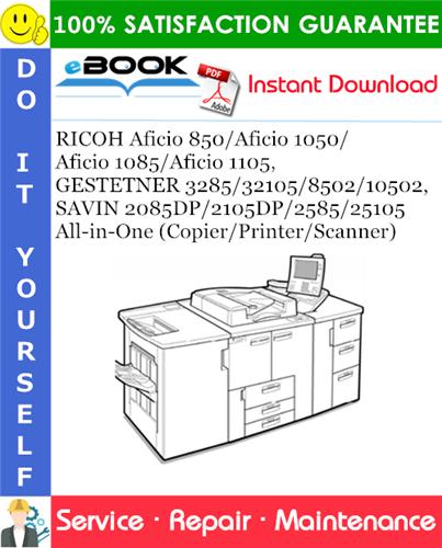 Thumbnail ☆☆ Best ☆☆ RICOH Aficio 850/Aficio 1050/Aficio 1085/Aficio 1105, GESTETNER 3285/32105/8502/10502, SAVIN 2085DP/2105DP/2585/25105 All-in-One (Copier/Printer/Scanner) Service