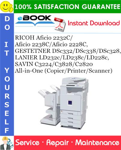 Thumbnail ☆☆ Best ☆☆ RICOH Aficio 2232C/Aficio 2238C/Aficio 2228C, GESTETNER DSc332/DSc338/DSc328, LANIER LD232c/LD238c/LD228c, SAVIN C3224/C3828/C2820 All-in-One (Copier/Printer/Sca