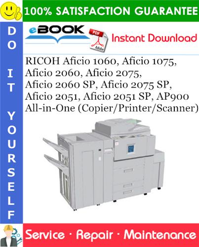 Thumbnail ☆☆ Best ☆☆ RICOH Aficio 1060, Aficio 1075, Aficio 2060, Aficio 2075, Aficio 2060 SP, Aficio 2075 SP, Aficio 2051, Aficio 2051 SP, AP900 All-in-One (Copier/Printer/Scanner)
