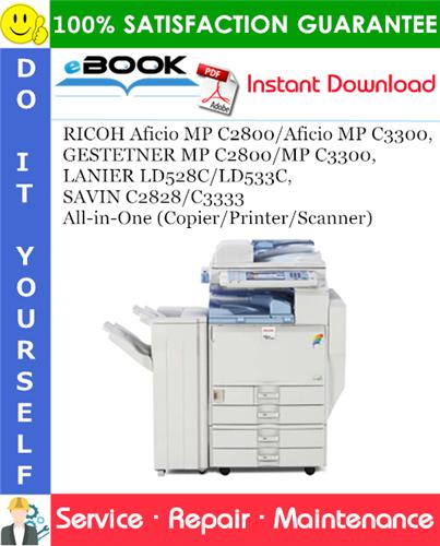 Thumbnail ☆☆ Best ☆☆ RICOH Aficio MP C2800/Aficio MP C3300, GESTETNER MP C2800/MP C3300, LANIER LD528C/LD533C, SAVIN C2828/C3333 All-in-One (Copier/Printer/Scanner) Service Repair Ma