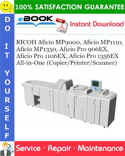 Thumbnail ☆☆ Best ☆☆ RICOH Aficio MP9000, Aficio MP1110, Aficio MP1350, Aficio Pro 906EX, Aficio Pro 1106EX, Aficio Pro 1356EX All-in-One (Copier/Printer/Scanner) Service Repair Manu