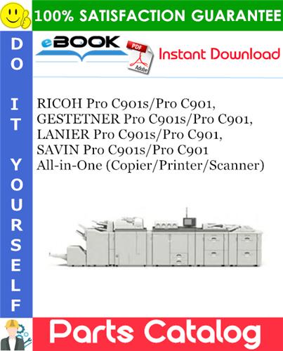 Thumbnail ☆☆ Best ☆☆ RICOH Pro C901s/Pro C901, GESTETNER Pro C901s/Pro C901, LANIER Pro C901s/Pro C901, SAVIN Pro C901s/Pro C901 All-in-One (Copier/Printer/Scanner) Parts Catalog Man