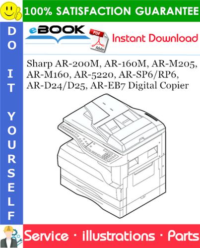 Thumbnail ☆☆ Best ☆☆ Sharp AR-200M, AR-160M, AR-M205, AR-M160, AR-5220, AR-SP6/RP6, AR-D24/D25, AR-EB7 Digital Copier Parts Manual