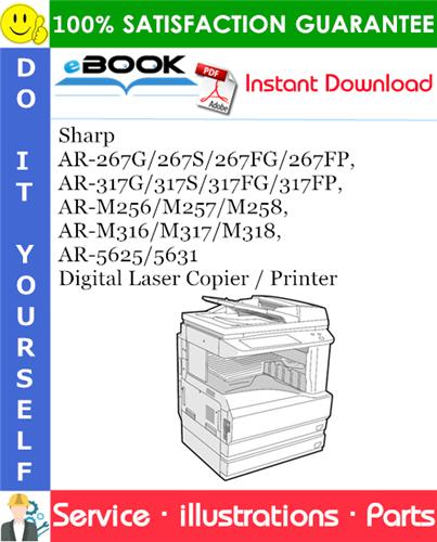 Thumbnail ☆☆ Best ☆☆ Sharp AR-267G/267S/267FG/267FP, AR-317G/317S/317FG/317FP, AR-M256/M257/M258, AR-M316/M317/M318, AR-5625/5631 Digital Laser Copier / Printer Parts Manual