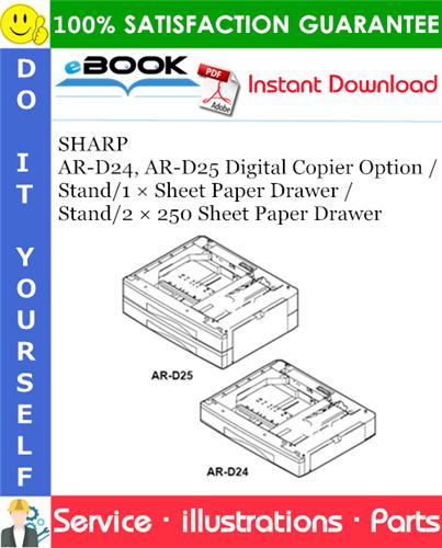 Thumbnail ☆☆ Best ☆☆ SHARP AR-D24, AR-D25 Digital Copier Option / Stand/1 × Sheet Paper Drawer / Stand/2 × 250 Sheet Paper Drawer Parts Manual
