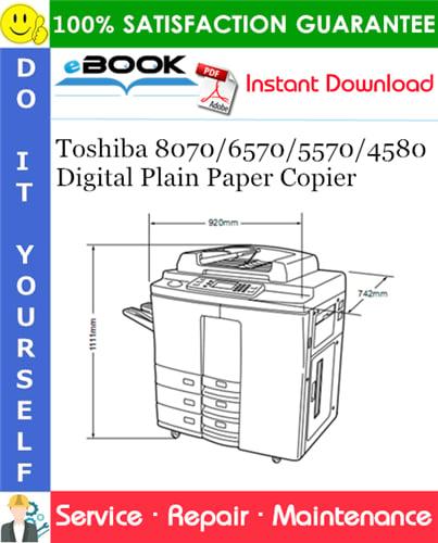 Thumbnail ☆☆ Best ☆☆ Toshiba 8070/6570/5570/4580 Digital Plain Paper Copier Service Repair Manual