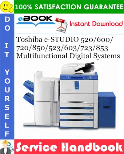 Thumbnail ☆☆ Best ☆☆ Toshiba e-STUDIO 520/600/720/850/523/603/723/853 Multifunctional Digital Systems Service Handbook