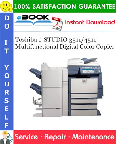 Thumbnail ☆☆ Best ☆☆ Toshiba e-STUDIO 3511/4511 Multifunctional Digital Color Copier Service Repair Manual