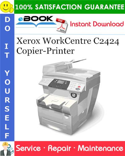 Thumbnail ☆☆ Best ☆☆ Xerox WorkCentre C2424 Copier-Printer Service Repair Manual