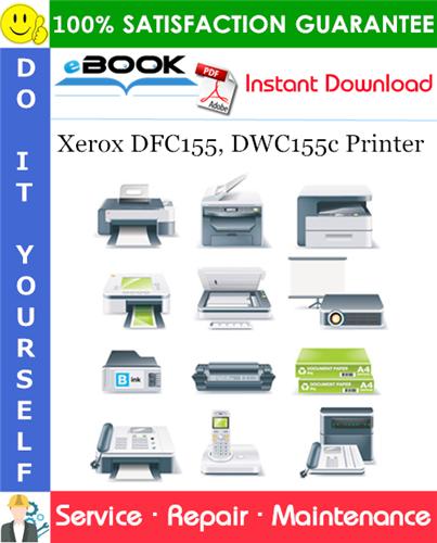 Thumbnail ☆☆ Best ☆☆ Xerox DFC155, DWC155c Printer Service Repair Manual