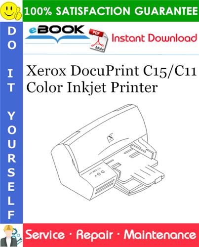 Thumbnail ☆☆ Best ☆☆ Xerox DocuPrint C15/C11 Color Inkjet Printer Service Repair Manual
