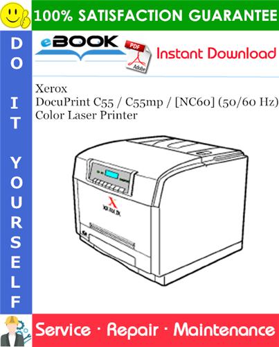 Thumbnail ☆☆ Best ☆☆ Xerox DocuPrint C55 / C55mp / [NC60] (50/60 Hz) Color Laser Printer Service Repair Manual
