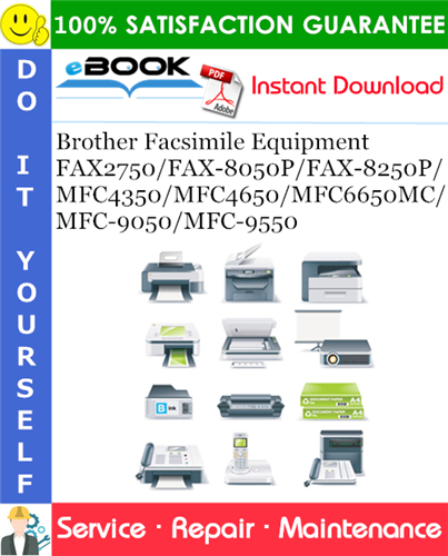 Thumbnail ☆☆ Best ☆☆ Brother Facsimile Equipment FAX2750/FAX-8050P/FAX-8250P/MFC4350/MFC4650/MFC6650MC/MFC-9050/MFC-9550 Service Repair Manual