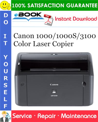 Thumbnail ☆☆ Best ☆☆ Canon 1000/1000S/3100 Color Laser Copier Service Repair Manual
