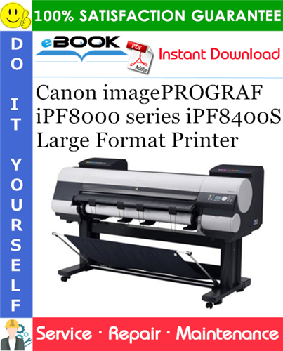 Thumbnail ☆☆ Best ☆☆ Canon imagePROGRAF iPF8000 series iPF8400S Large Format Printer Service Repair Manual