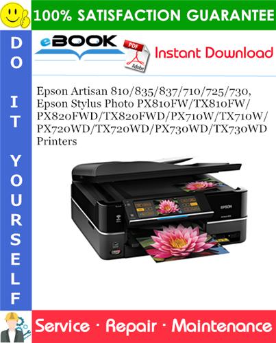 Thumbnail ☆☆ Best ☆☆ Epson Artisan 810/835/837/710/725/730, Epson Stylus Photo PX810FW/TX810FW/PX820FWD/TX820FWD/PX710W/TX710W/PX720WD/TX720WD/PX730WD/TX730WD Printers Service Repair